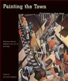 Painting the Town : Cityscapes of New York, Paintings from the Museum of the City of New York, , 0300081995