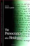 The Presocratics after Heidegger 9780791441992