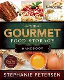 The Gourmet Food Storage Handbook, Stephanie Petersen, 1462111998