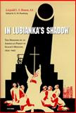 In Lubianka's Shadow : The Memoirs of an American Priest in Stalin's Moscow, 1934-1945, Braun, Leopold L. S., 0268021996