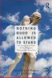 Nothing Good Is Allowed to Stand : An Integrative View of the Negative Therapeutic Reaction, , 0415531993