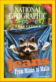 Jeans - From Mines to Malls, National Geographic Learning and Lesaux, Nonie K., 0792281993
