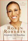 Everybody's Got Something, Robin Roberts and Veronica Chambers, 1455581992