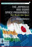 The Japanese and Indian Space Programmes : Two Roads into Space, Harvey, Brian, 1852331992