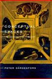 Conceptual Spaces : The Geometry of Thought, Gärdenfors, Peter, 0262071991