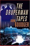 The Druperman Tapes, John Goodger, 0312321996