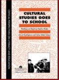 Cultural Studies Goes to School : Reading and Teaching Popular Media, Buckingham, David and Sefton-Green, Julian, 0748401997