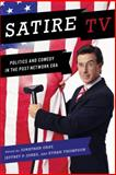 Satire TV : Politics and Comedy in the Post-Network Era, Jonathan Gray, Jeffrey P. Jones, Ethan Thompson, 0814731996