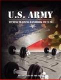 U. S. Army Fitness Training Handbook Fm 21-20, Department Of The Army Staff, 0979311993