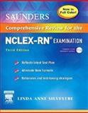 Saunders Comprehensive Review for the NCLEX-RN Examination, Silvestri, Linda Anne, 1416031995