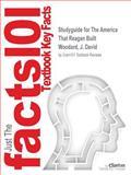 Studyguide for the America That Reagan Built by J. David Woodard, Isbn 0275986098, Cram101 Textbook Reviews and J. David Woodard, 1478411996