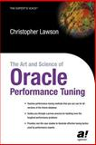 The Art and Science of Oracle Performance Tuning, Lawson, Christopher, 1590591992
