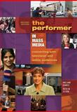 The Performer in Mass Media : Connecting with Television and Online Audiences, Hawes, William and Olson, Beth M., 1890871990