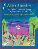Living Literature : Using Children's Literature to Support Reading and Language Arts, Kasten, Wendy C. and Kristo, Janice V., 0133981991