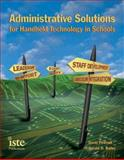 Administrative Solutions for Handheld Technology in Schools, Pownell, David and Bailey, Gerald D., 1564841995