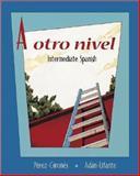 A Otro Nivel : Intermediate Spanish, Pérez-Gironés, Ana María, 0072971991