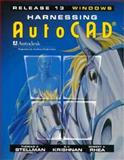 Harnessing AutoCAD : Release 13 for Windows, Stellman, Thomas A. and Krishnan, G. V., 0827371993