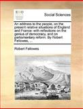 An Address to the People, on the Present Relative Situations of England and France, Robert Fellowes, 1170571999
