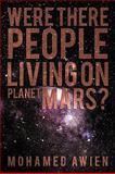 Were There People Living on Planet Mars?, Mohamed Awien, 1438961995