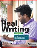 Real Writing with Readings : Paragraphs and Essays for College, Work, and Everyday Life, Anker, Susan, 1457601990