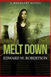 Melt Down, Edward W. Robertson, 1480131997