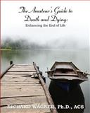 The Amateur's Guide to Death and Dying, Richard Wagner, 1610981995