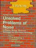 Unsolved Problems of Noise in Physics Biology, bio International Conference on Unsolved Problems of Noise in Physics, Charles R. Doering, L. B. Kiss, Michael F. Shlesinger, 9810231997
