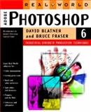 Real World Adobe Photoshop 6, Blatner, David and Fraser, Bruce, 0201721996