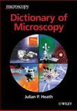 Dictionary of Microscopy, Heath, Julian P., 0470011998