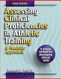 Assessing Clinical Proficiencies in Athletic Training : A Modular Approach, Knight, Kenneth L., 0736041990