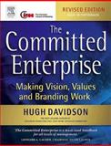 The Committed Enterprise : Making Vision, Values and Branding Work, Davidson, Hugh, 0750661992