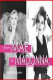 From Mae to Madonna : Women Entertainers in Twentieth-Century America, Sochen, June, 0813191998