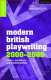 Modern British Playwriting, 2000-2009 : Voices, Documents, New Interpretations, , 1408181991