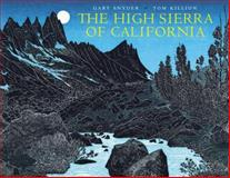 The High Sierra of California, Snyder, Gary and Killon, Tom, 1890771996