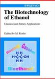 The Biotechnology of Ethanol : Classical and Future Applications, , 3527301992