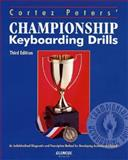 Cortex Peters' Championship Keyboarding Drills : An Individualized Diagnostic and Prescriptive Method for Developing Accuracy and Speed, Peters, Cortez W., 0028011996