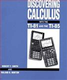 Discovering Calculus with the TI-81 and the TI-85, Smith, Robert T., 0070591997