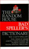 The Bad Speller's Dictionary, Joseph Kreivsky and Jordon L. Linfield, 0394491998