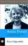 Anna Freud : A View of Development, Disturbance and Therapeutic Techniques, Edgcumbe, Rose, 0415101999