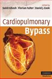 Cardiopulmonary Bypass, Ghosh, Sunit and Falter, Florian, 0521721997