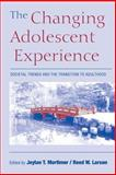 The Changing Adolescent Experience : Societal Trends and the Transition to Adulthood, , 052189199X