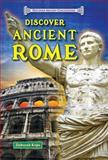Discover Ancient Rome, Deborah Kops, 0766041999