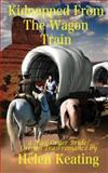 Kidnapped from the Wagon Train, Helen Keating, 1492781991