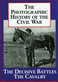 The Photographic History of the Civil War, Theo F. Rodenbough, 1555211992