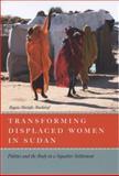 Transforming Displaced Women in Sudan 9780226001999