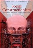 Social Constructionism : Sources and Stirrings in Theory and Practice, Lock, Andy and Strong, Tom, 0521881994