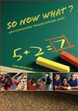 So Now What? New Elementary Teacher Survival Guide 9780558371999