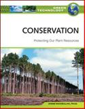 Conservation : Protecting Our Plant Resources, Maczulak, Anne E., 0816071993