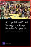 A Capabilities-Based Strategy for Army Security Cooperation, Jennifer D. P. Moroney and Adam Grissom, 0833041991