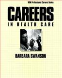Careers in Health Care, Swanson, Barbara M., 0844241997